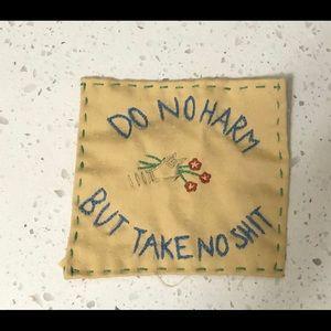 "Hand sewn ""Do no harm but take no shit"" patch"